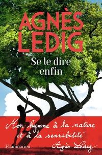 Agnès Ledig - Se le dire enfin.