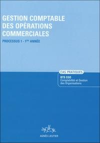 Agnès Lieuter - Gestion comptable des opérations commerciales BTS CGO Processus 1-1e Année - Cas pratiques.
