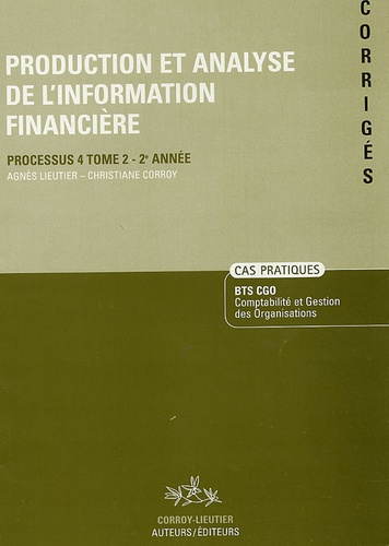 Agnès Lieuter et Christiane Corroy - Production et analyse de l'information financière Processus 4 Tome 2 - 2e Année - Corrigés.
