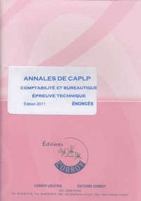 Agnès Lieutier et Christiane Corroy - Annales de CAPLP comptabilité et bureautique épreuve technique - Enoncés.