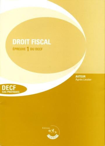 Agnès Lieutier - Droit fiscal Epreuve 1 du DECF et du DESCF - Enoncés.