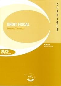 Agnès Lieutier - Droit fiscal Epreuve 1 du DECF et du DESCF - Corrigés.