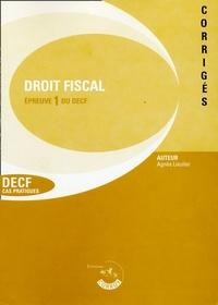 Agnès Lieutier - Droit fiscal Epreuve du DECF - Corrigés.