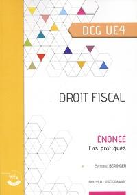 Agnès Lieutier et Bertrand Beringer - Droit fiscal UE 4 du DCG - Enoncé, cas pratique.