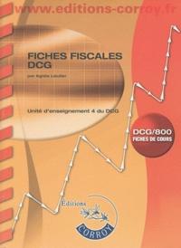 Agnès Lieutier - Fiches fiscales DCG - UE 4 du DCG, DCG-800 : fiches de cours.