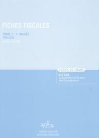 Fiches fiscales - Fiches de cours, tome 1, 1ère année TVA/BIC.pdf