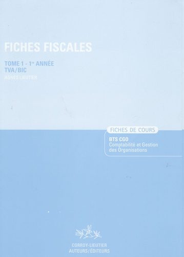 Agnès Lieutier - Fiches fiscales - Fiches de cours, tome 1, 1ère année TVA/BIC.
