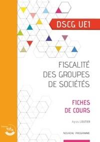 Agnès Lieutier - Fiscalité des groupes de sociétés DSCG 1 - Fiches de cours.
