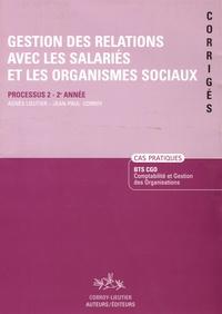 Agnès Lieutier et Jean-Paul Corroy - Gestion des relations avec les salariés et les organismes sociaux BTS CGO 2e année - Processus 2, Corrigés.