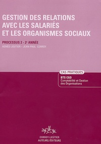 Agnès Lieutier et Jean-Paul Corroy - Gestion des relations avec les salariés et les organismes sociaux BTS CGO 2e année - Processus 2, Cas pratiques.
