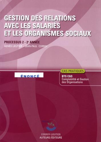 Agnès Lieutier - Gestion des relations avec les salariés et les organismes sociaux Processus 2 BTS CGO 2e année - Enoncé.