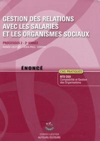 Agnès Lieutier et Jean-Paul Corroy - Gestion des relations avec les salariés et les organismes sociaux Processus 2 du BTS CGO - Enoncé.
