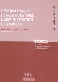 Histoiresdenlire.be Gestion fiscale et relations avec l'administration des impôts, BTS CGO - Cas pratiques corrigés, processus 3, tome 2, 2ème année Image