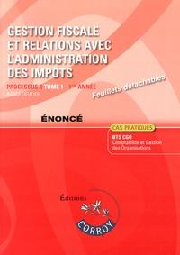 Gestion fiscale et relations avec ladministration des impôts Processus 3 du BTS CGO Tome 1 - Enoncé.pdf