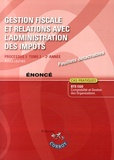 Agnès Lieutier - Gestion fiscale et relations avec l'administration des impôts Processus 3 du BTS CGO Tome 2 - Enoncé.