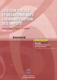 Gestion fiscale et relations avec ladministration des impôts Processus 3 du BTS CGO - Enoncé Tome 2.pdf