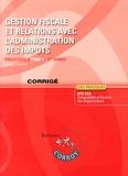 Agnès Lieutier - Gestion fiscale et relations avec l'administration des impôts Processus 3 du BTS CGO - Corrigé.