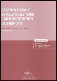 Agnès Lieutier - Gestion fiscale et relations avec l'administration des impôts - Tome 2 Processus 3 - 2e Année Enoncé.