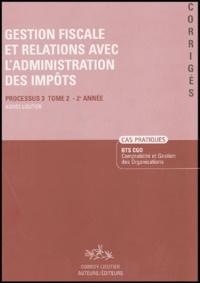 Agnès Lieutier - Gestion fiscale et relations avec l'administration des impôts - Tome 2 Processus 3 - 2e Année.