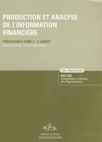 Agnès Lieutier et Christiane Corroy - Production et analyse de l'information financière, BTS CGO - Cas pratiques, processus 4, tome 2, 2ème année.