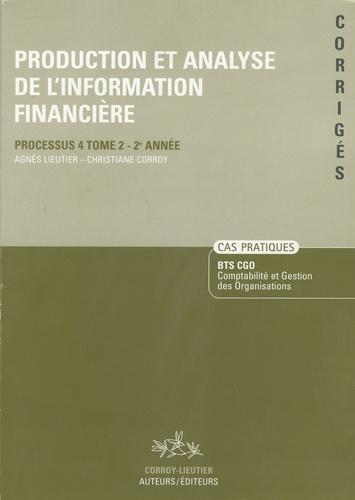Agnès Lieutier et Christiane Corroy - Production et analyse de l'information financière, BTS CGO - Cas pratiques corrigés, processus 4, tome 2, 2ème année.