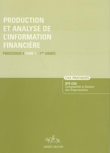 Agnès Lieutier et Christiane Corroy - Production et analyse de l'information financière, BTS CGO - Cas pratiques, processus 4, tome 1, 1ère année.