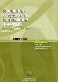 Production et analyse de linformation financière Processus 4 du BTS CGO 1re année - Corrigé Tome 1.pdf