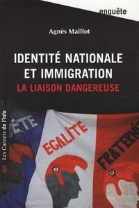 Agnès Maillot - Identité nationale et immigration - La liaison dangereuse.