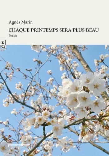 Agnès Marin - Chaque printemps sera plus beau.