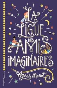 Agnès Marot - La ligue des amis imaginaires.