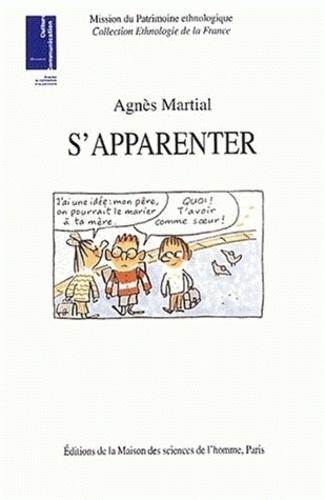 Agnès Martial - S'apparenter - Ethnologie des liens de familles recomposées.
