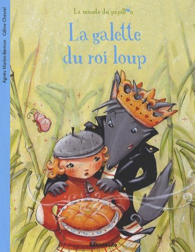 Agnès Martin-Bertron et Céline Chevrel - La galette du roi loup.