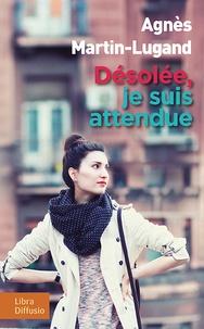 Téléchargement gratuit du document de livre Désolée, je suis attendue par Agnès Martin-Lugand DJVU ePub FB2