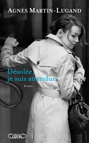 Agnès Martin-Lugand - Désolée, je suis attendue....