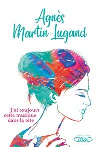 Agnès Martin-Lugand - J'ai toujours cette musique dans la tête - Edition collector.
