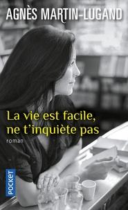 Téléchargez des livres au format epub La vie est facile, ne t'inquiète pas par Agnès Martin-Lugand (French Edition)