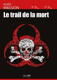 Agnès Massion - Le trail de la mort.