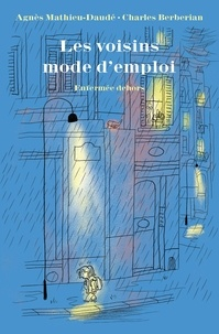 Agnès Mathieu-Daudé - Les voisins mode d'emploi Tome 1 : Enfermée dehors.
