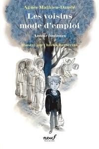 Agnès Mathieu-Daudé - Les voisins mode d'emploi Tome 2 : Amour toujours.