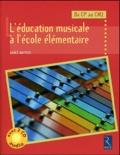 Agnès Matthys - L'éducation musicale à l'école élémentaire - Du CP au CM2. 2 CD audio