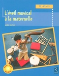 Agnès Matthys - L'éveil musical à la maternelle - PS, MS, GS. 2 CD audio