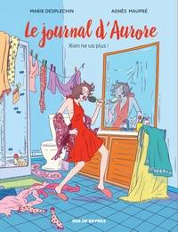 Agnès Maupré et Marie Desplechin - Le journal d'Aurore Tome 2 : Rien ne va plus !.