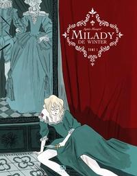 Agnès Maupré - Milady de Winter Tome 1 : .
