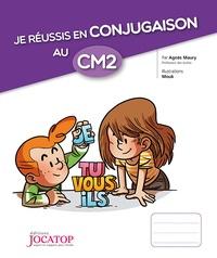 Agnès Maury - Je réussis en conjugaison au CM2.