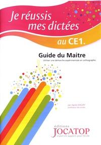 Agnès Maury - Je réussis mes dictées au CE1 - Guide du maitre.
