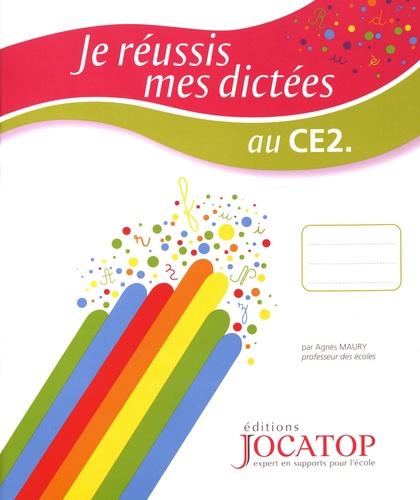 Agnès Maury - Je réussis mes dictées au CE2.