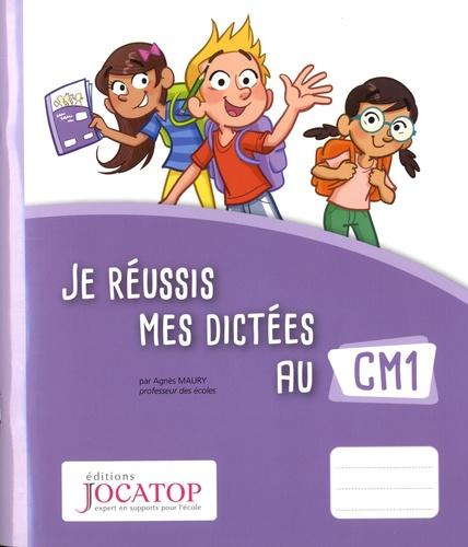 Agnès Maury - Je réussis mes dictées au CM1.
