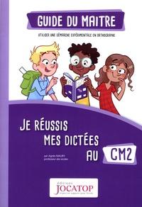 Agnès Maury - Je réussis mes dictées au CM2 - Guide du maitre.