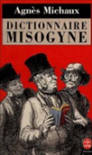 Agnès Michaux - Dictionnaire Misogyne.