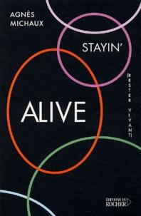 Agnès Michaux - Stayin' alive (Rester vivant).